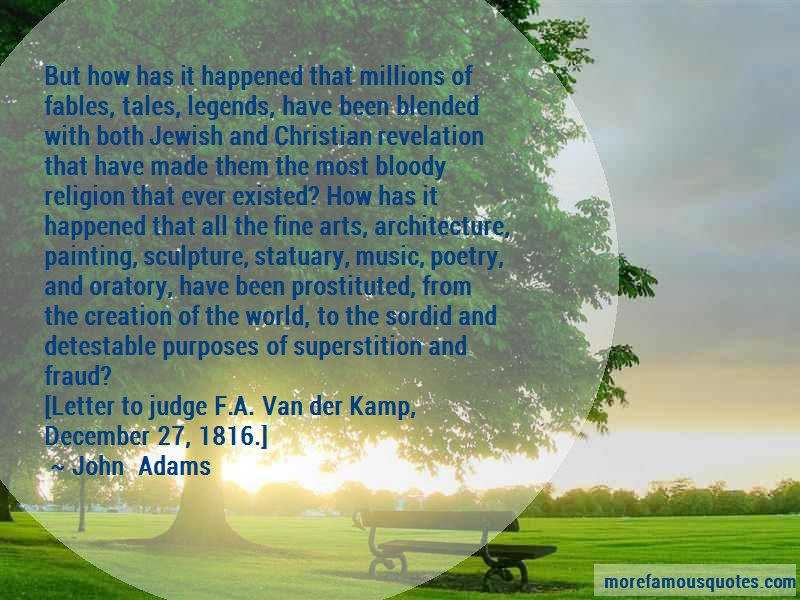 John Adams Quotes: But How Has It Happened That Millions Of