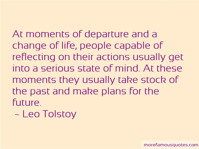 Leo Tolstoy Quotes: At moments of departure and a change of