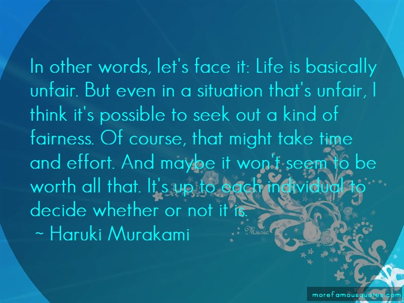 Haruki Murakami Quotes: In other words lets face it life is