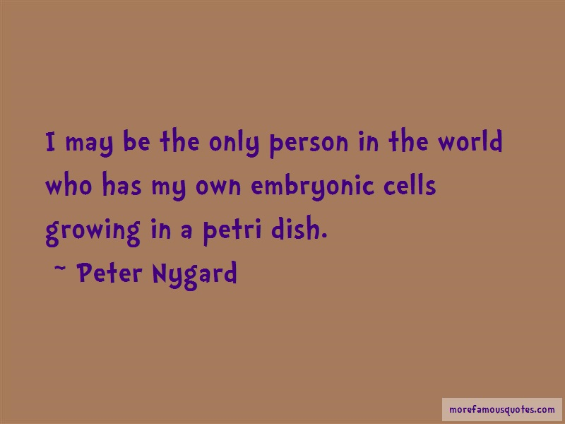 Peter Nygard Quotes: I May Be The Only Person In The World