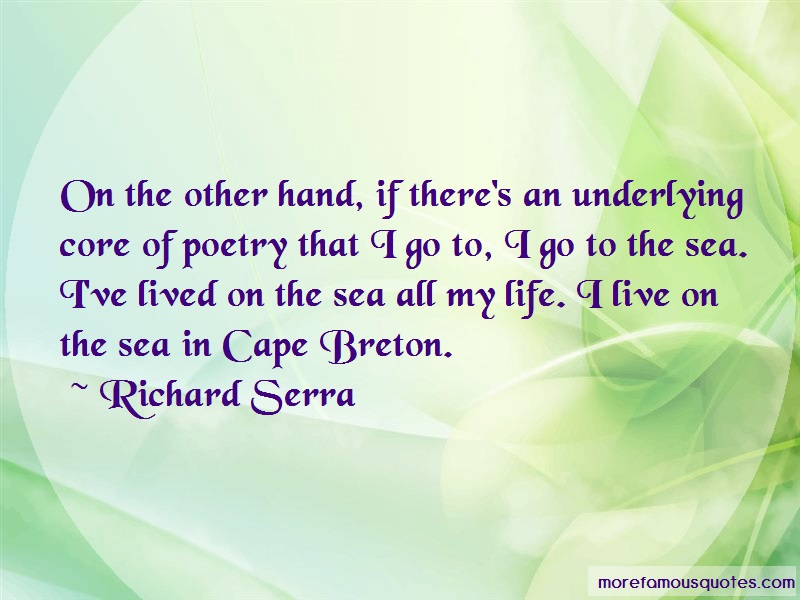 Richard Serra Quotes: On the other hand if theres an