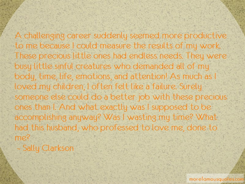 Sally Clarkson Quotes: A challenging career suddenly seemed