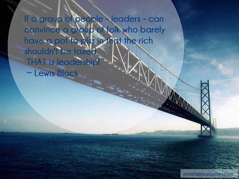 Lewis Black Quotes: If A Group Of People Leaders Can