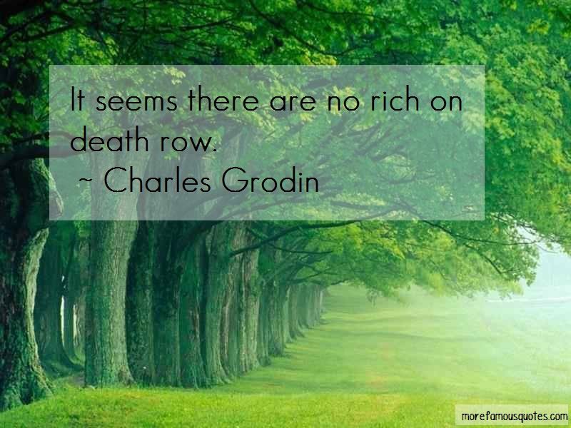 Charles Grodin Quotes: It seems there are no rich on death row