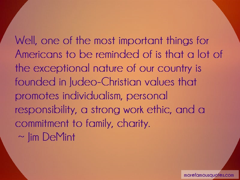 Jim DeMint Quotes: Well one of the most important things