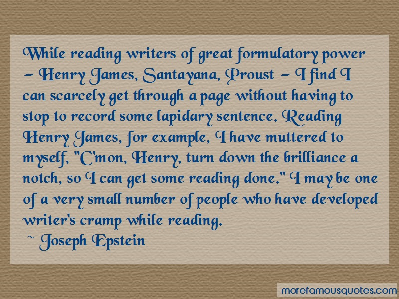 Joseph Epstein Quotes: While Reading Writers Of Great