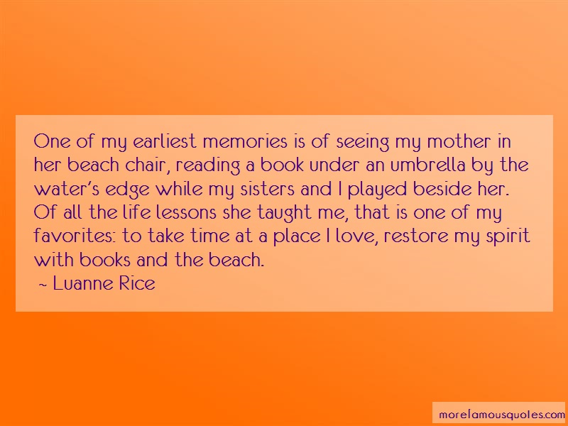 Luanne Rice Quotes: One of my earliest memories is of seeing