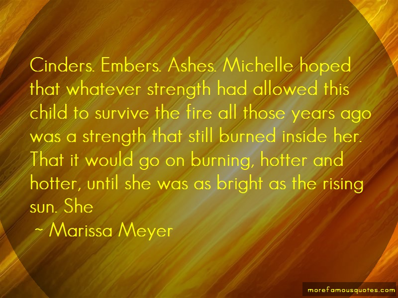 Marissa Meyer Quotes: Cinders embers ashes michelle hoped that