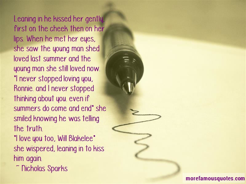 Nicholas. Sparks Quotes: Leaning in he kissed her gently first on