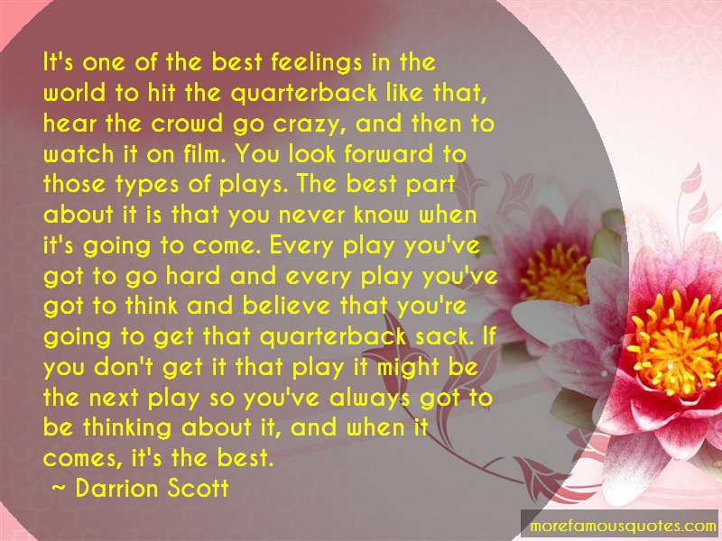 Darrion Scott Quotes: Its one of the best feelings in the
